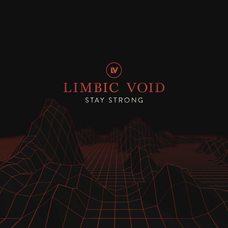 Limbic Void - Stay Strong
